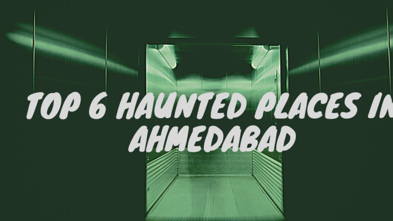 Top 6 Haunted places in Ahmedabad