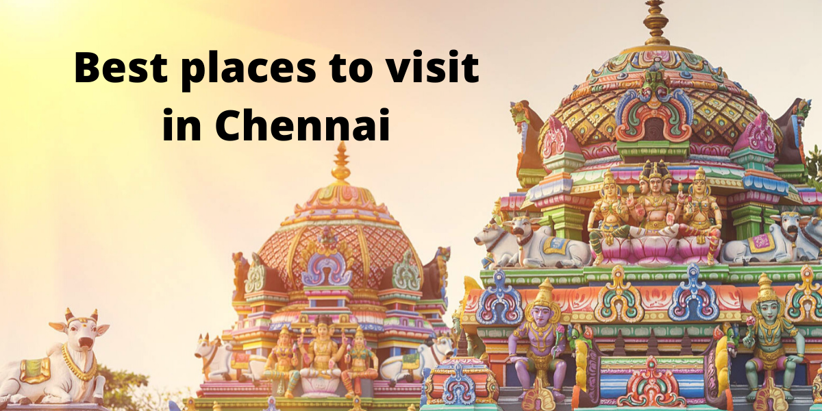 Best places to visit in Chennai