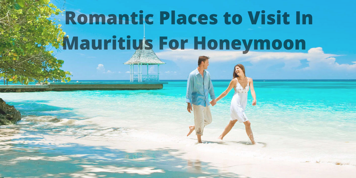 Romantic Places to Visit In Mauritius For Honeymoon
