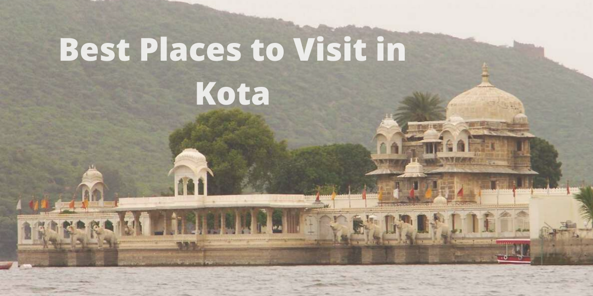 Best Places to Visit in Kota