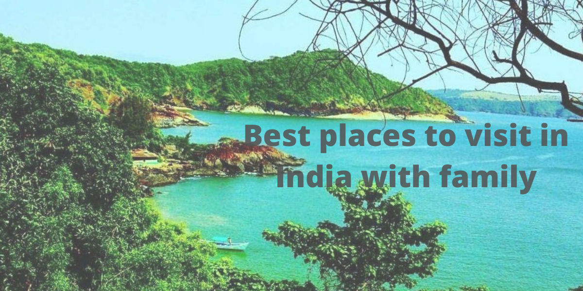 Best places to visit in India with family