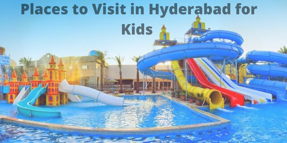 Places to Visit in Hyderabad for Kids