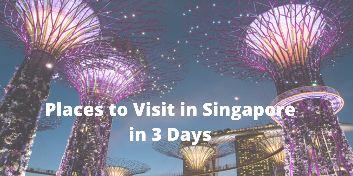 Places to Visit in Singapore in 3 Days