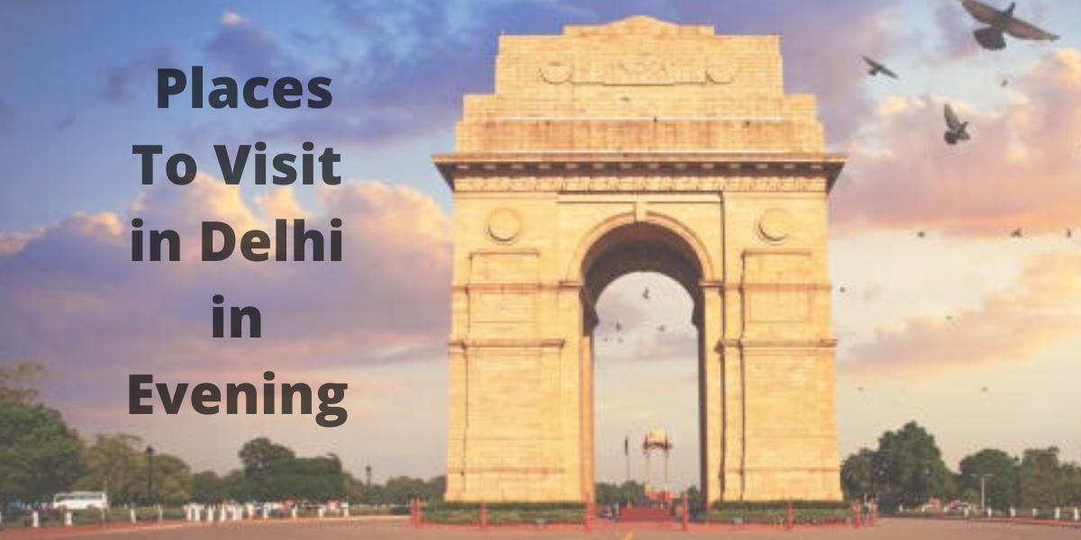 Places To Visit in Delhi in Evening
