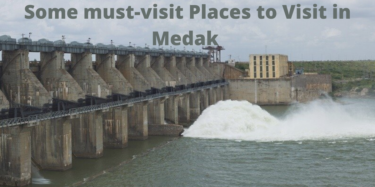 Some must-visit Places to Visit in Medak