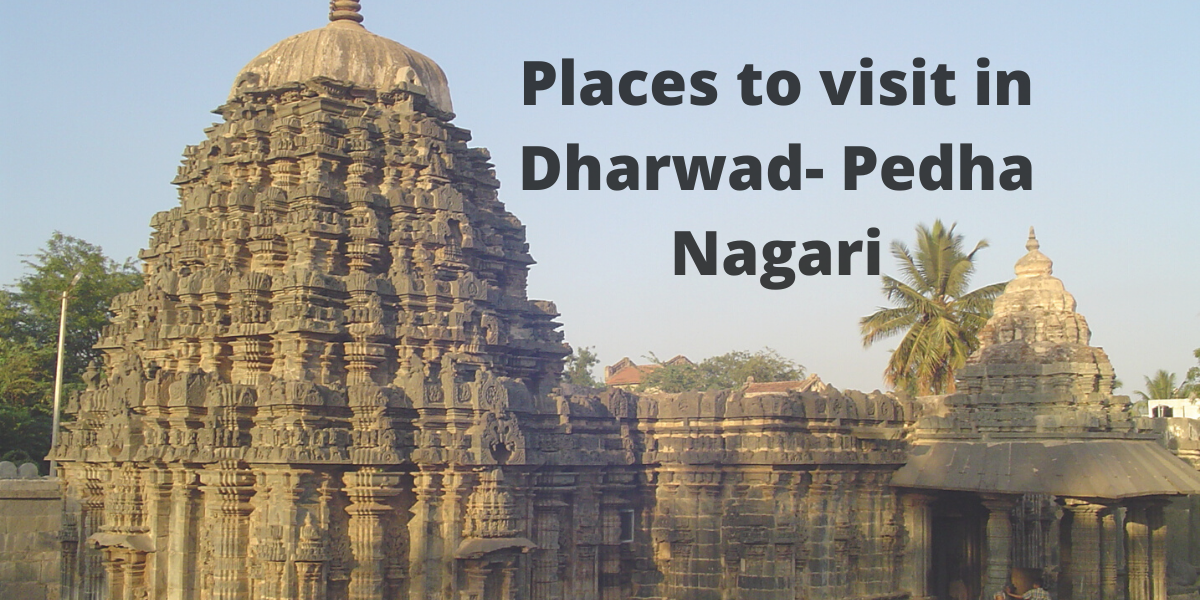 Places to visit in Dharwad- Pedha Nagari!